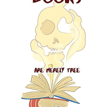 Books are Merely Tree Zombies by kittenbutts