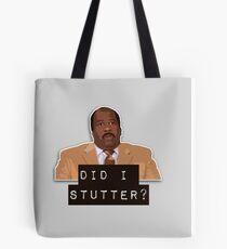 Did I stutter? Tote Bag