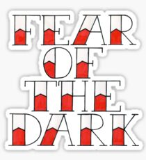 Fear of the dark Sticker