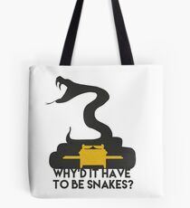 Why'd it have to be Snakes? Tote Bag