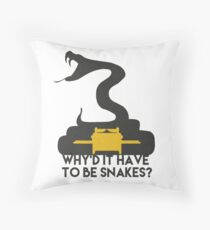 Why'd it have to be Snakes? Throw Pillow