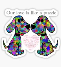 """""""Our love is like a puzzle"""" puppies Sticker"""