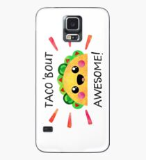 Taco 'bout awesome! Case/Skin for Samsung Galaxy
