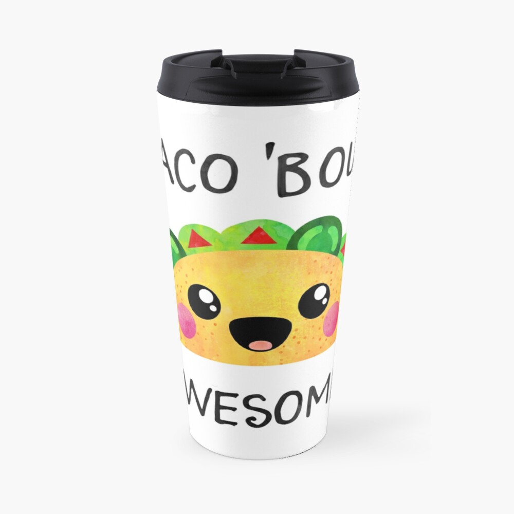Taco 'bout awesome! Travel Mug
