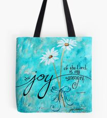 The Joy of the Lord is my Strength by Jan Marvin Tote Bag