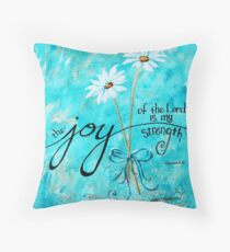 The Joy of the Lord is my Strength by Jan Marvin Throw Pillow