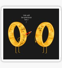We will be precious too...! Sticker