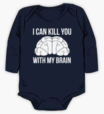 I Can Kill You With My Brain T Shirt One Piece - Long Sleeve