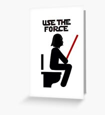 Use the Force - constipated Greeting Card