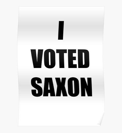 I VOTED SAXON Poster