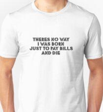 Life Motivation Inspirational Protest Rebel Punk Anti Unisex T-Shirt
