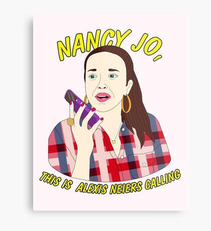 nancy jo, this is alexis neiers calling Metal Print
