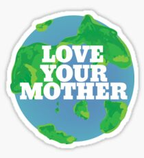 Love your MOTHER earth day Sticker