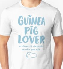 Guinea Pig Lover or Slave Unisex T-Shirt