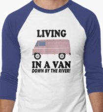 Living In A Van Down By The River Men's Baseball ¾ T-Shirt
