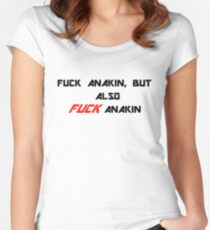 Fuck Anakin, but also FUCK Anakin Women's Fitted Scoop T-Shirt
