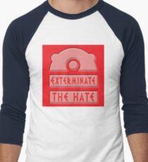 Exterminate the hate! Men's Baseball ¾ T-Shirt