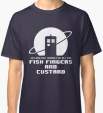 Fish Fingers and Custard White Classic T-Shirt