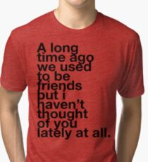 Veronica Mars - We used to be friends Tri-blend T-Shirt