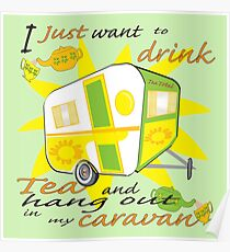 Drink Tea in my Caravan Poster