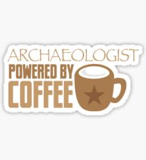 Archaeologist powered by coffee Sticker