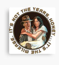 Indiana Jones - It's Not the Years, It's the Mileage. Canvas Print
