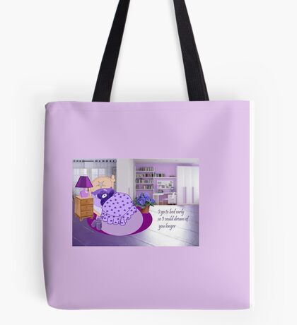 Miss You Card... I go to bed early so I could dream of you longer (1875  views) Tote Bag