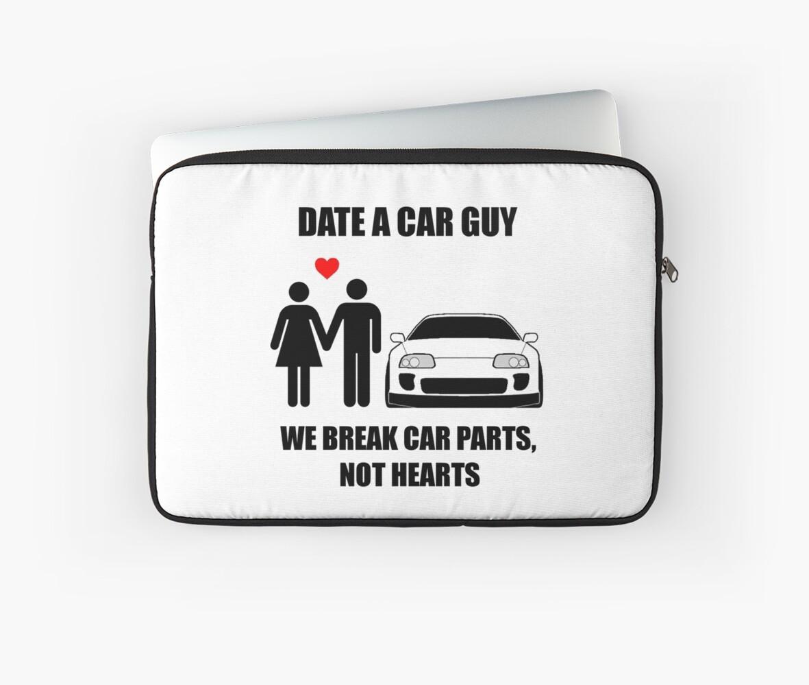 Date a car guy - We break car parts, not hearts\