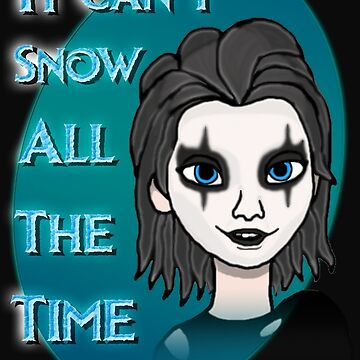 It Can't Snow All The Time by spindash77
