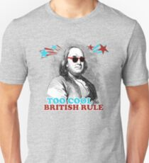 Too Cool for British Rule Unisex T-Shirt
