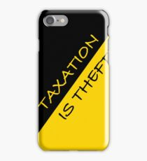 Taxation is Theft iPhone Case/Skin