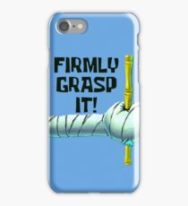 Firmly Grasp It! - Spongebob iPhone Case/Skin