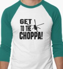 Get To The Choppa Men's Baseball ¾ T-Shirt