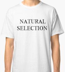 NATURAL SELECTION Classic T-Shirt
