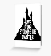 Have Fun Storming The Castle - The Princess Bride Greeting Card