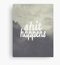 Shit Happens Canvas Print
