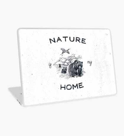 NATURE IS MY HOME Laptop Skin