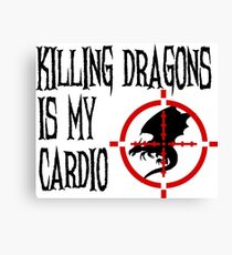 Killing Dragons is my Cardio Canvas Print