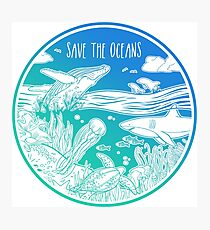 Save the Oceans! Photographic Print