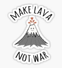 MAKE LAVA NOT WAR Sticker