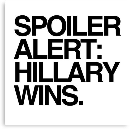 Cool Spoiler Alert Hillary Wins Canvas Prints By Popdesigner Redbubble Hairstyles For Men Maxibearus