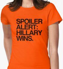 Spoiler Alert: Hillary Wins Women's Fitted T-Shirt