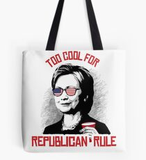 Too Cool for Republican Rule Tote Bag