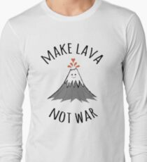 MAKE LAVA NOT WAR Long Sleeve T-Shirt