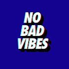 No Bad Vibes by BlueWallDesigns