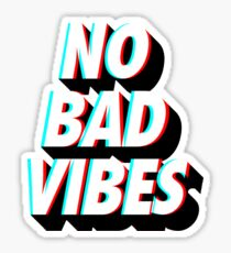 No Bad Vibes Sticker