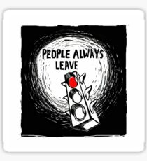 People Always Leave - Peyton Sawyer Art Sticker