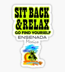 Sit Back And Relax In Ensenada, Mexico Sticker