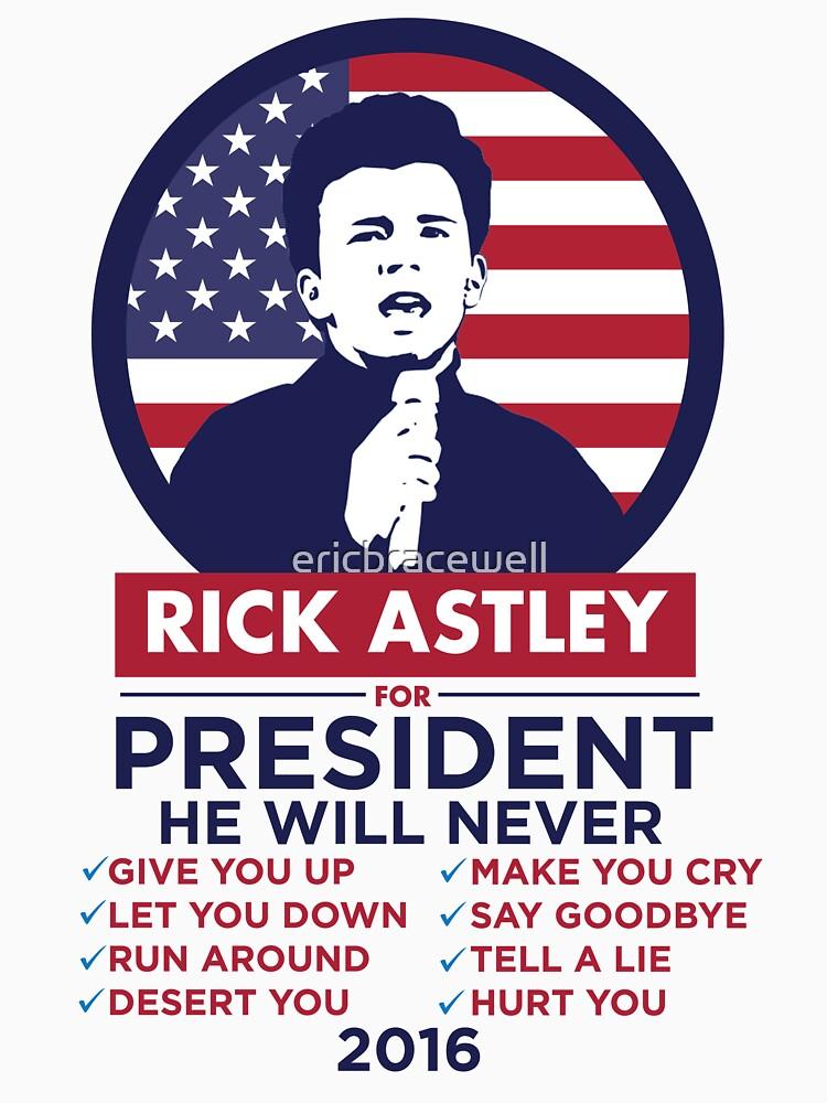 ¡RICK ASTLEY PARA EL PRESIDENTE! - CAMISA de ericbracewell