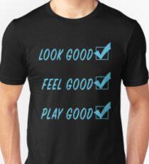 Look Good, Feel Good, Play Good in light blue Unisex T-Shirt